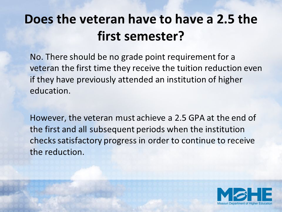 Does the veteran have to have a 2.5 the first semester