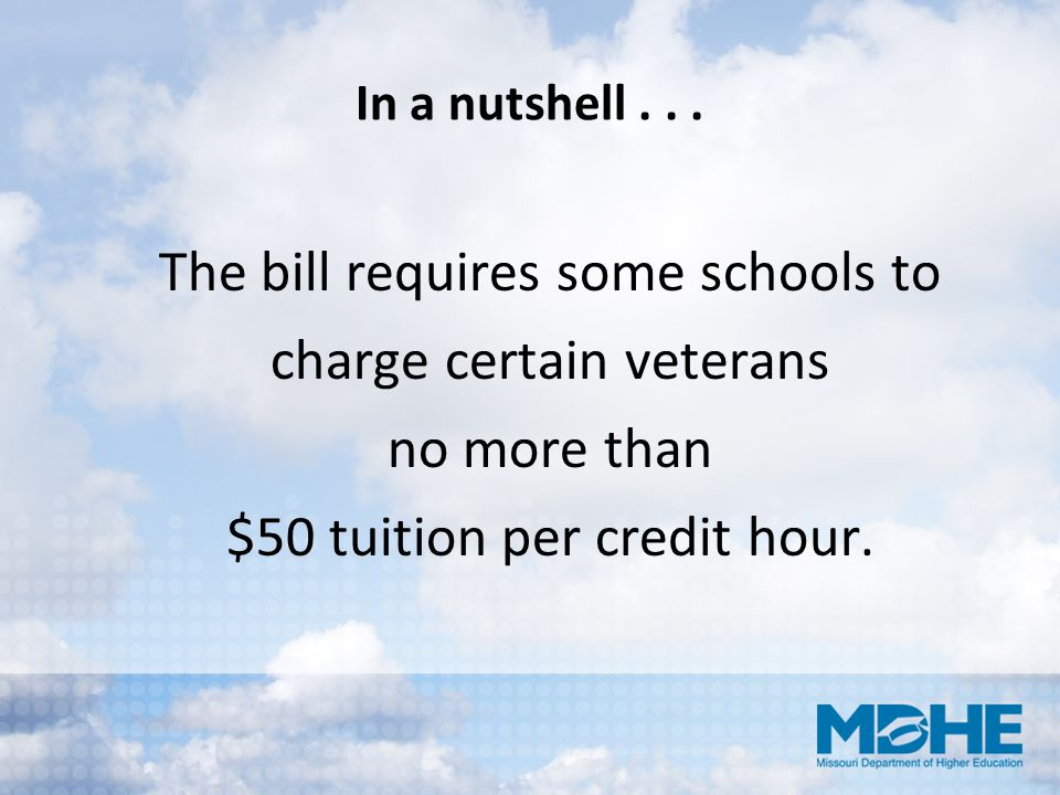 The bill requires some schools to charge certain veterans no more than