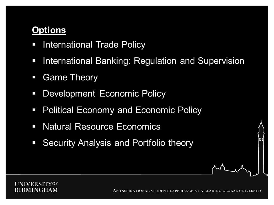 Options International Trade Policy. International Banking: Regulation and Supervision. Game Theory.