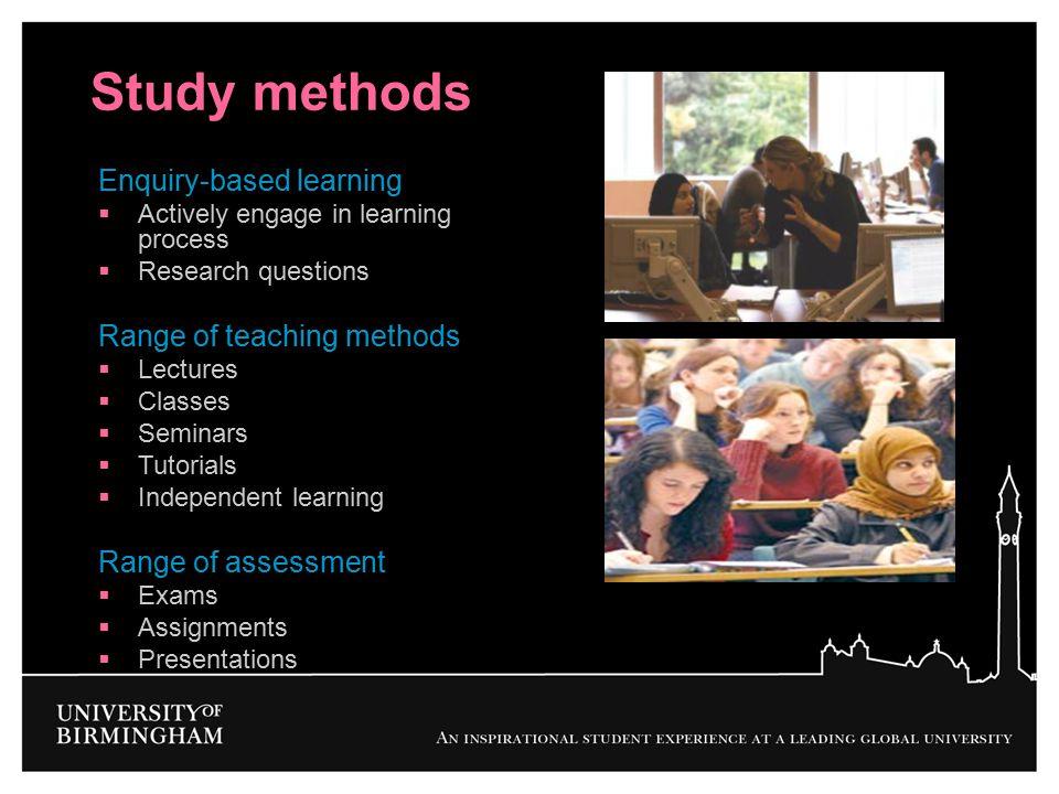 Study methods Enquiry-based learning Range of teaching methods