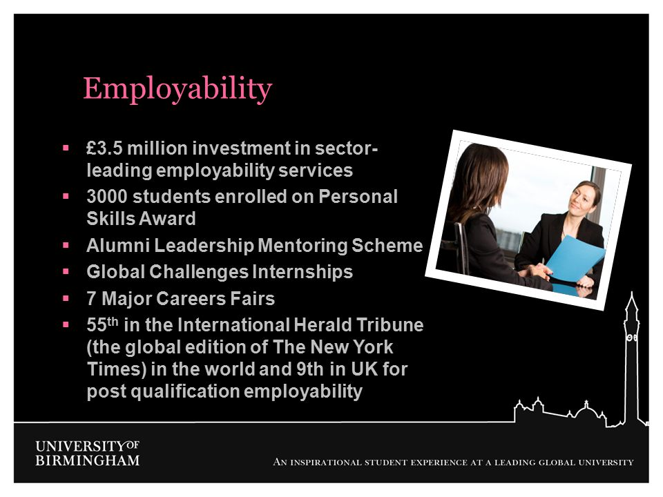 Employability £3.5 million investment in sector-leading employability services. 3000 students enrolled on Personal Skills Award.