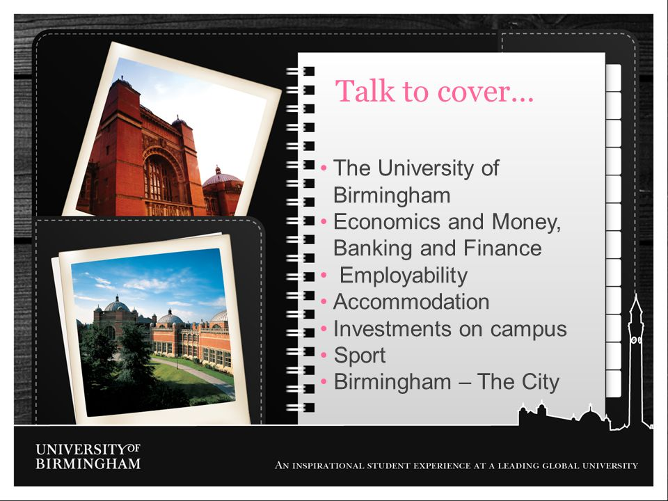 Talk to cover… The University of Birmingham