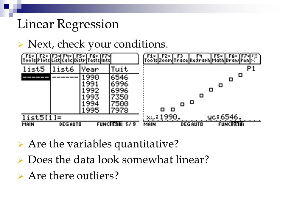 Linear Regression Next, check your conditions.