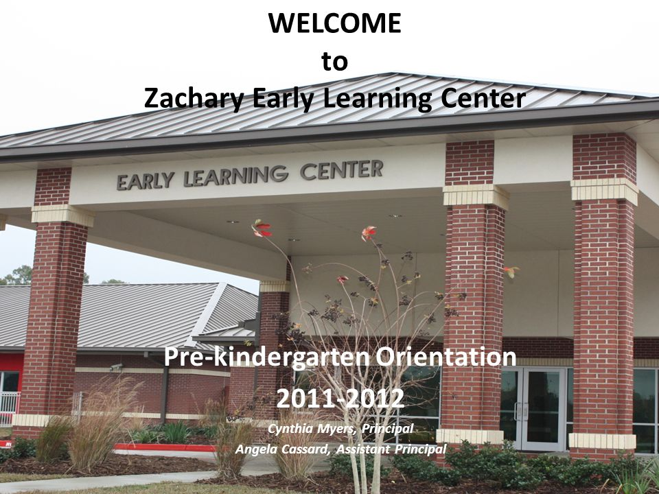 WELCOME to Zachary Early Learning Center
