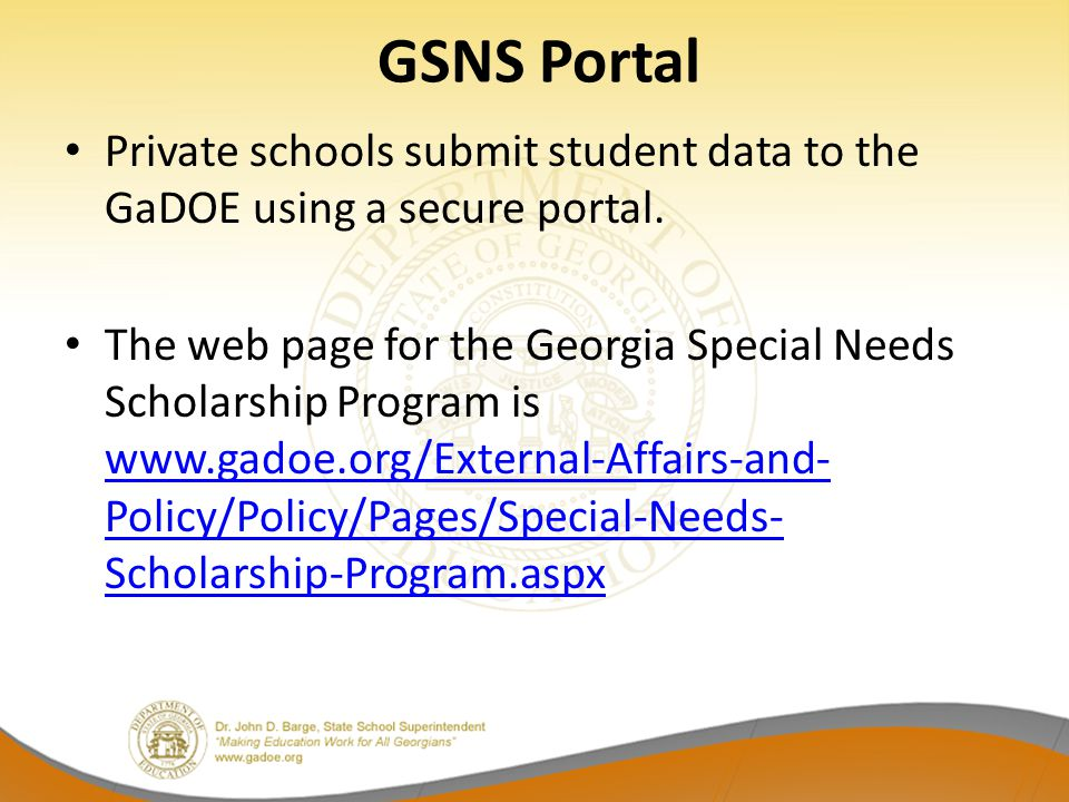GSNS Portal Private schools submit student data to the GaDOE using a secure portal.