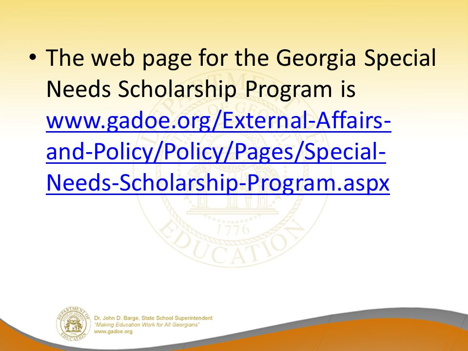 The web page for the Georgia Special Needs Scholarship Program is www