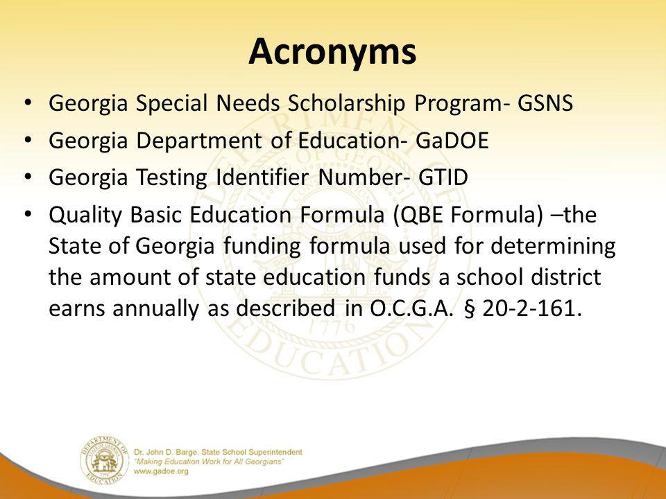 Acronyms Georgia Special Needs Scholarship Program- GSNS