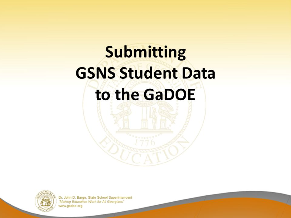 Submitting GSNS Student Data to the GaDOE