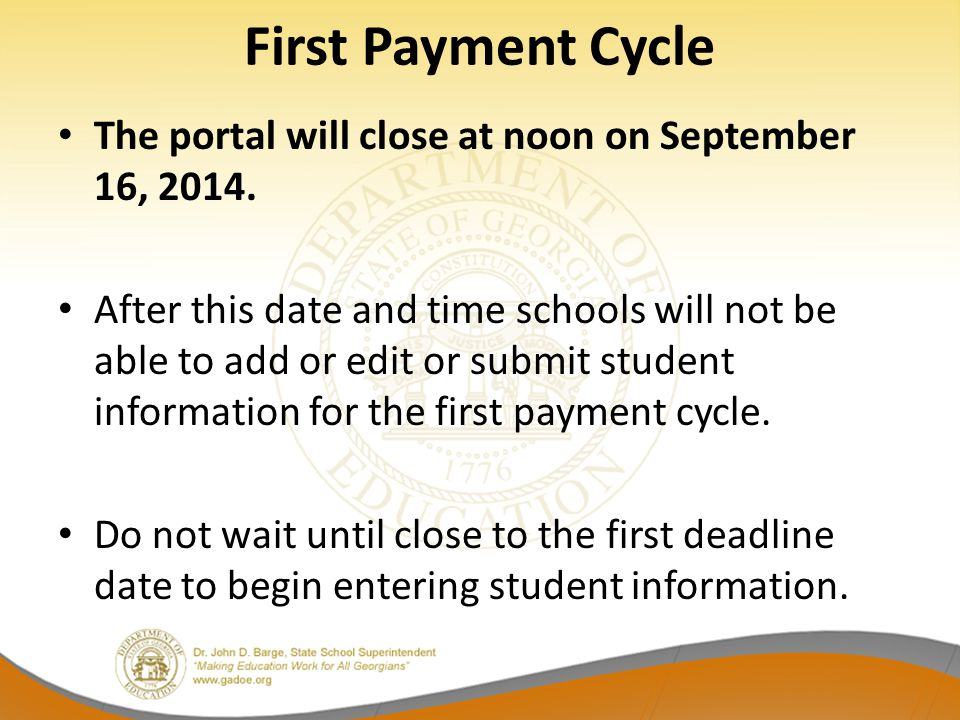 First Payment Cycle The portal will close at noon on September 16, 2014.