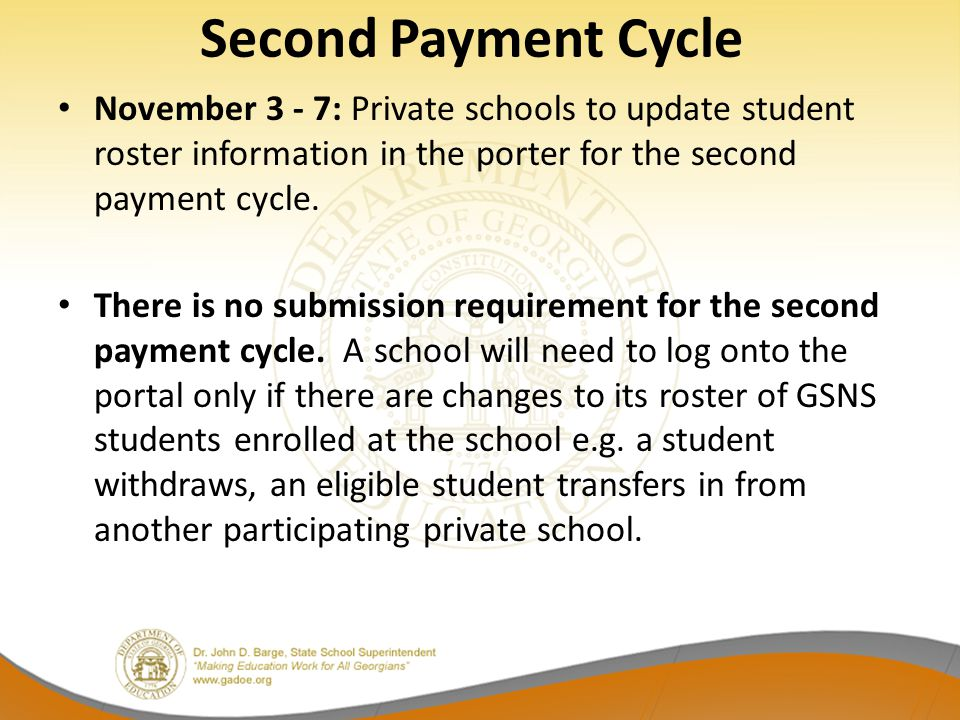 Second Payment Cycle November 3 - 7: Private schools to update student roster information in the porter for the second payment cycle.