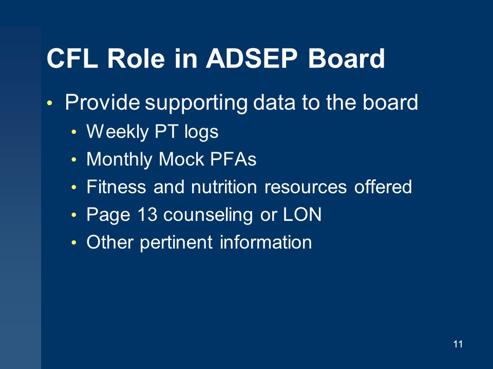 CFL Role in ADSEP Board Provide supporting data to the board