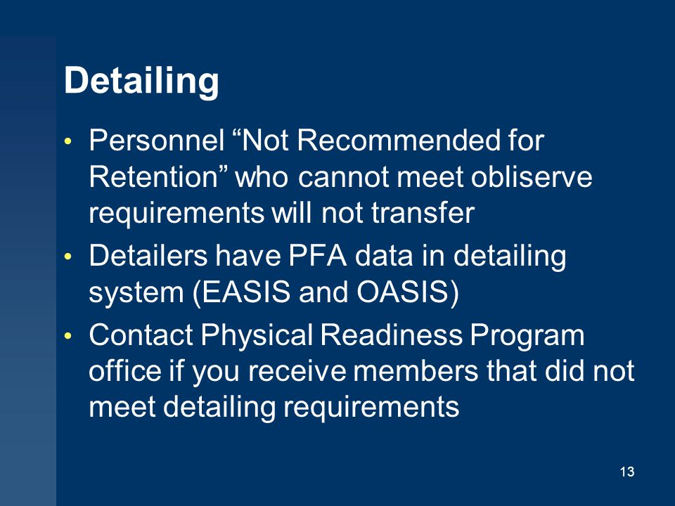 Detailing Personnel Not Recommended for Retention who cannot meet obliserve requirements will not transfer.