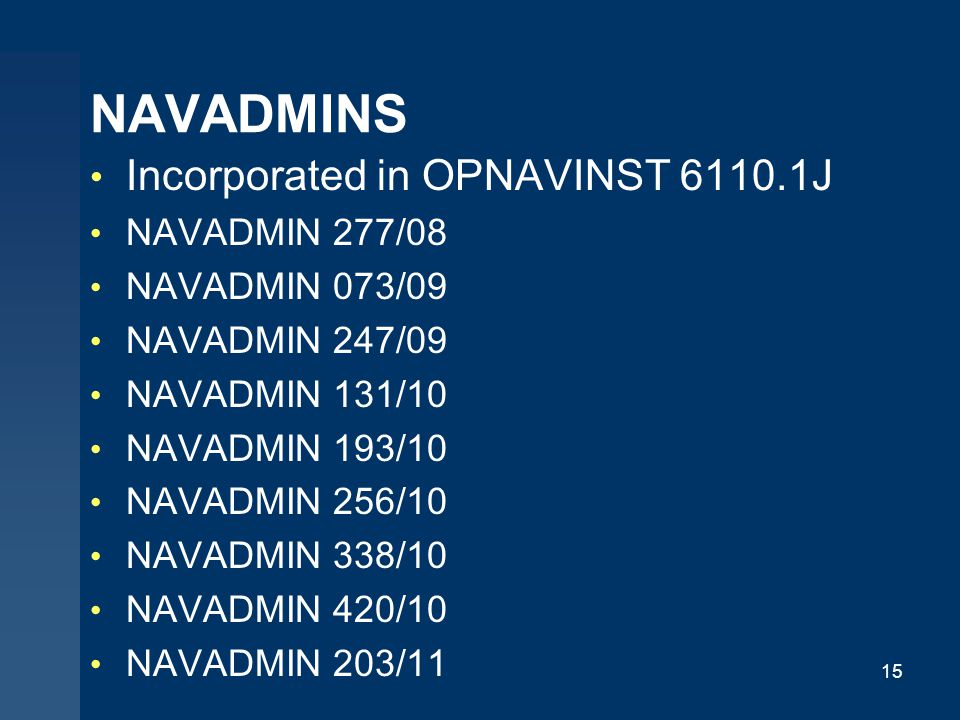 NAVADMINS Incorporated in OPNAVINST 6110.1J NAVADMIN 277/08