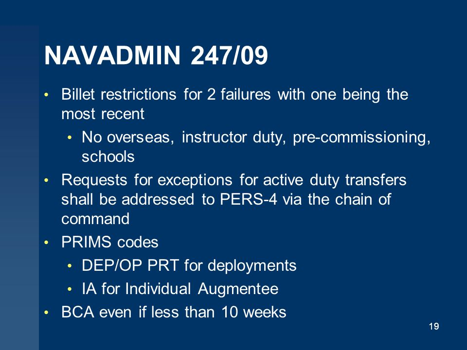 NAVADMIN 247/09 Billet restrictions for 2 failures with one being the most recent. No overseas, instructor duty, pre-commissioning, schools.