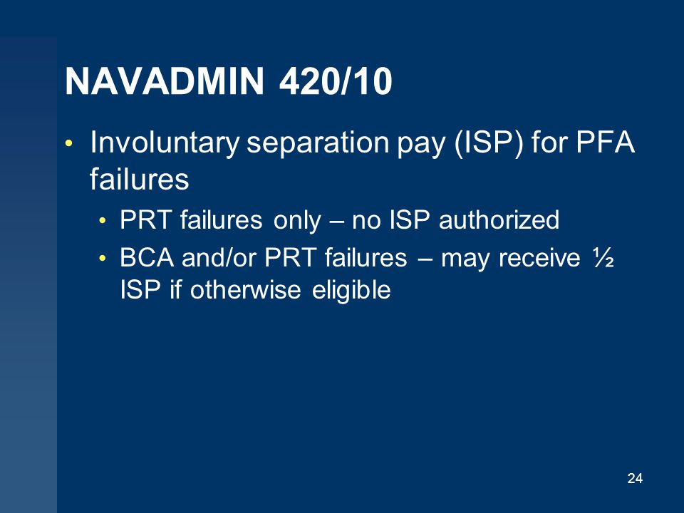NAVADMIN 420/10 Involuntary separation pay (ISP) for PFA failures