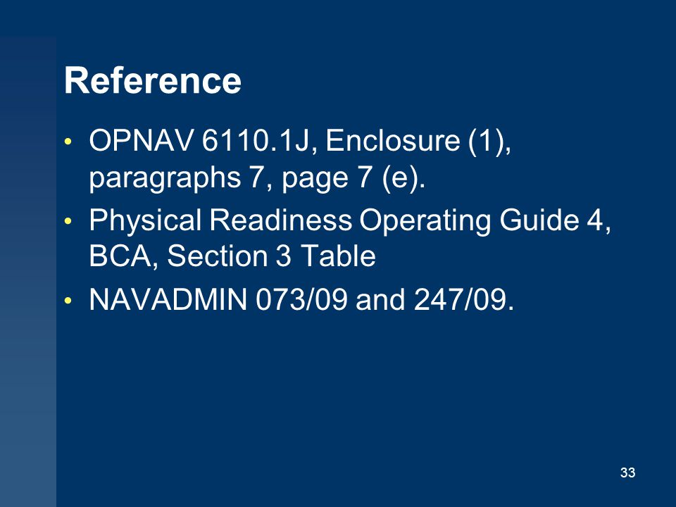 Reference OPNAV 6110.1J, Enclosure (1), paragraphs 7, page 7 (e).