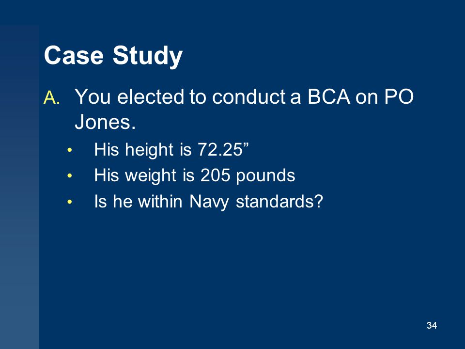 Case Study You elected to conduct a BCA on PO Jones.