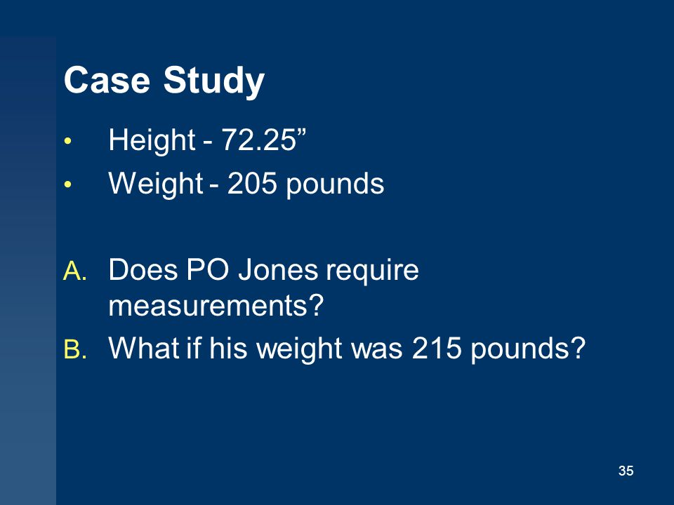 Case Study Height - 72.25 Weight - 205 pounds