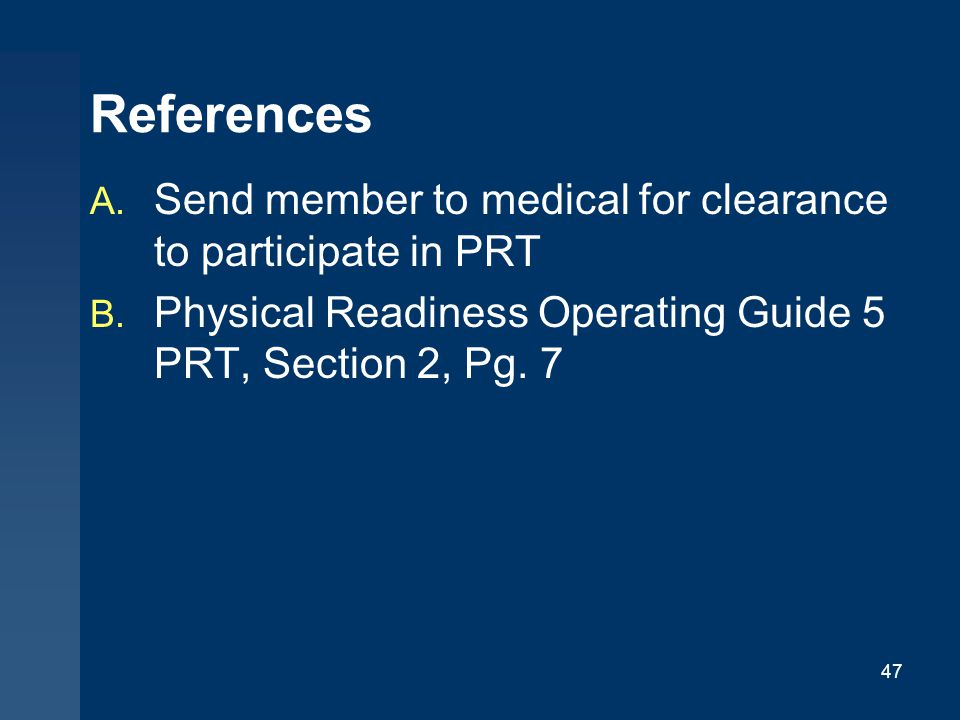 References Send member to medical for clearance to participate in PRT