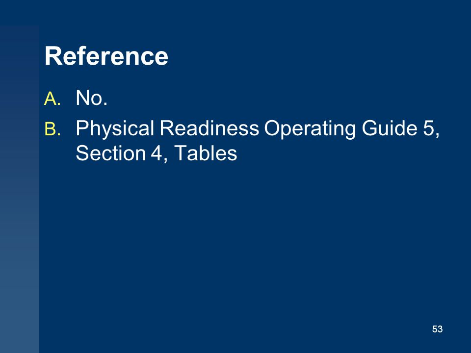 Reference No. Physical Readiness Operating Guide 5, Section 4, Tables