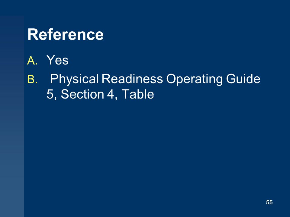 Reference Yes Physical Readiness Operating Guide 5, Section 4, Table