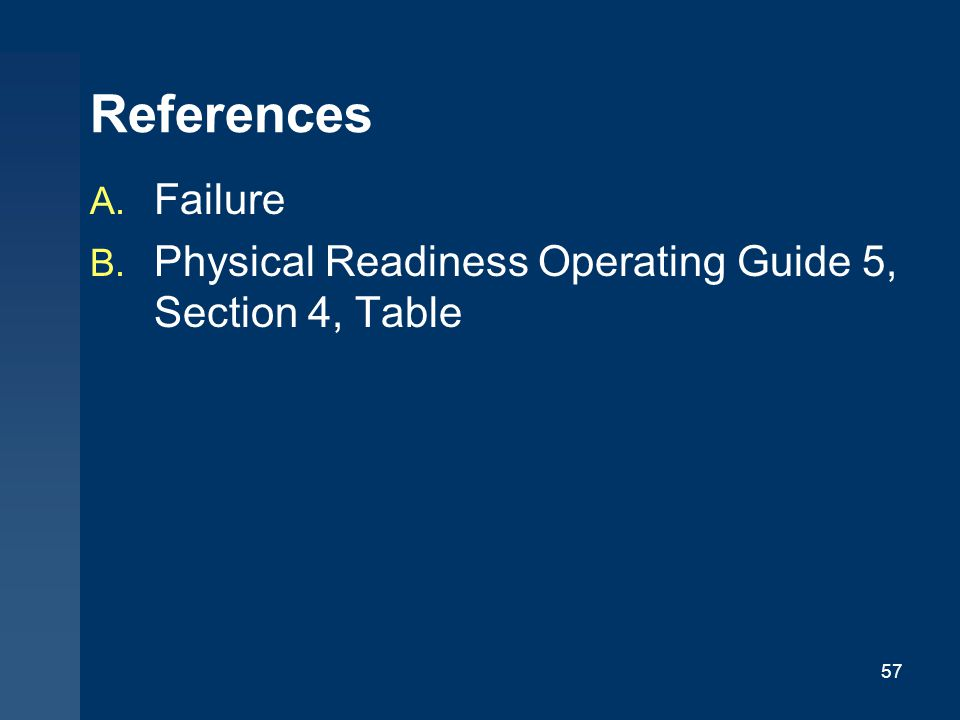 References Failure Physical Readiness Operating Guide 5, Section 4, Table
