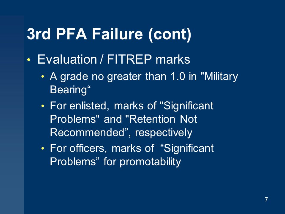 3rd PFA Failure (cont) Evaluation / FITREP marks