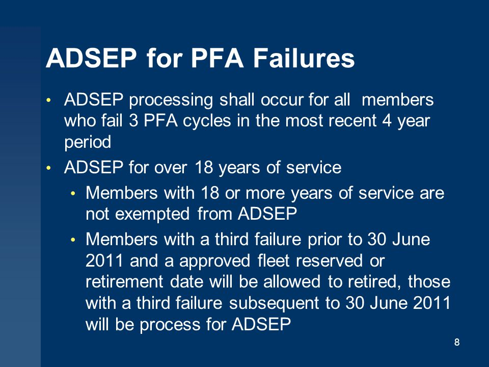 ADSEP for PFA Failures ADSEP processing shall occur for all members who fail 3 PFA cycles in the most recent 4 year period.
