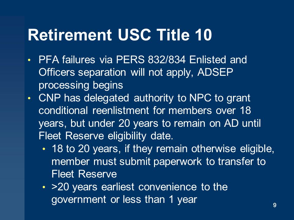 Retirement USC Title 10 PFA failures via PERS 832/834 Enlisted and Officers separation will not apply, ADSEP processing begins.