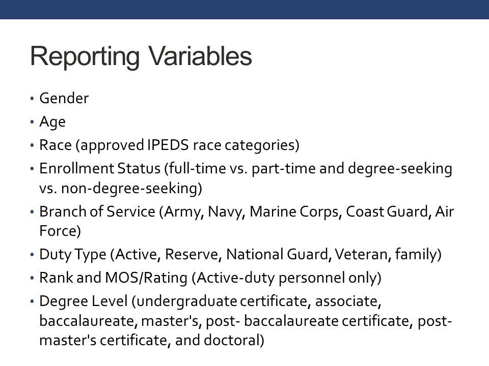 Reporting Variables Gender Age Race (approved IPEDS race categories)