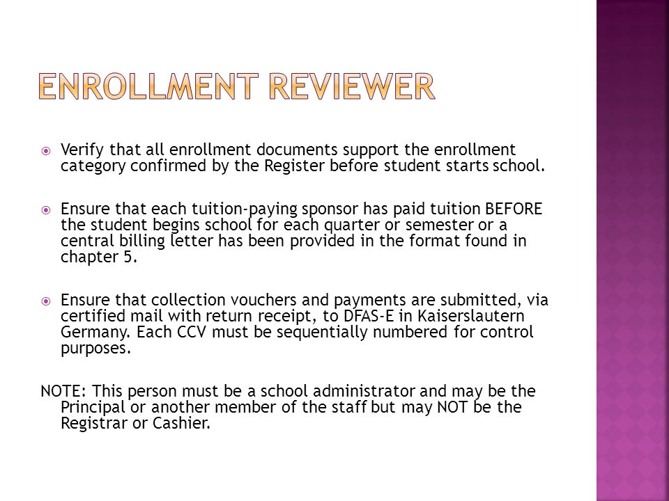 ENROLLMENT REVIEWER Verify that all enrollment documents support the enrollment category confirmed by the Register before student starts school.