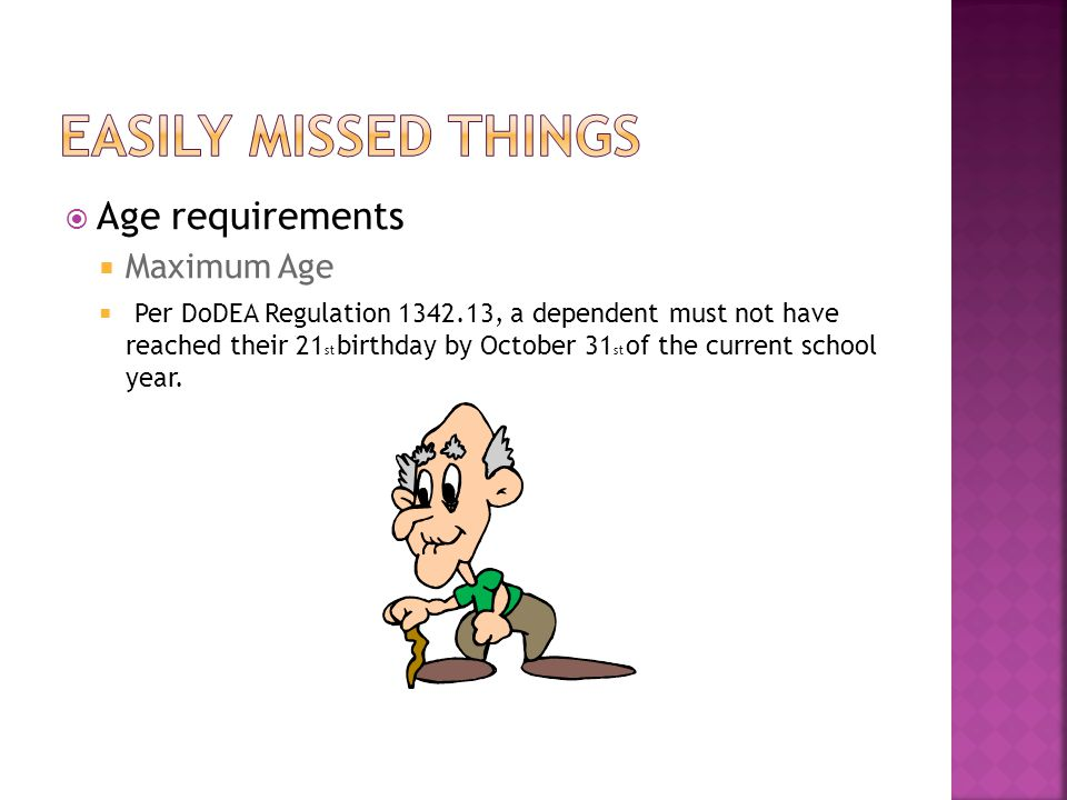 Easily missed things Age requirements Maximum Age