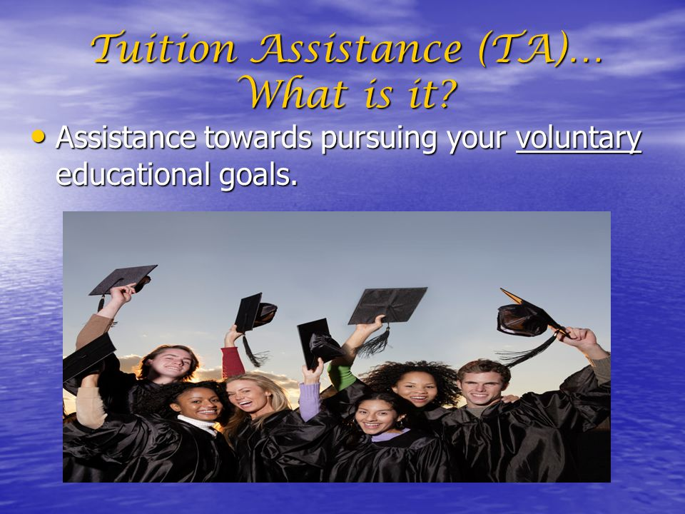 Tuition Assistance (TA)… What is it