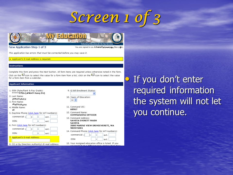 Screen 1 of 3 If you don't enter required information the system will not let you continue.