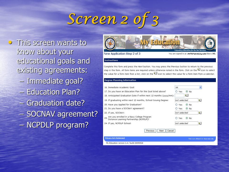 Screen 2 of 3 This screen wants to know about your educational goals and existing agreements: Immediate goal