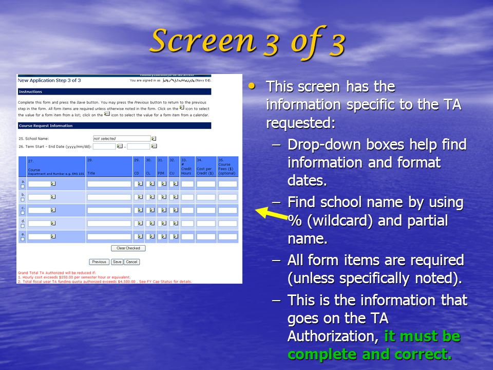 Screen 3 of 3 This screen has the information specific to the TA requested: Drop-down boxes help find information and format dates.