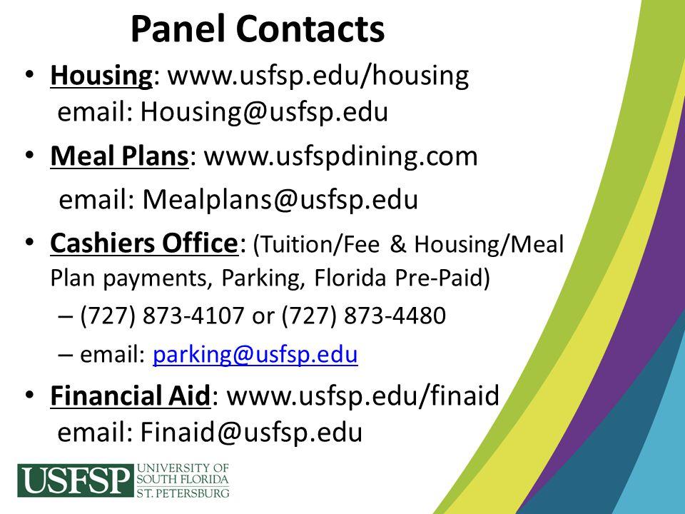 Panel Contacts Housing: www.usfsp.edu/housing email: Housing@usfsp.edu. Meal Plans: www.usfspdining.com.