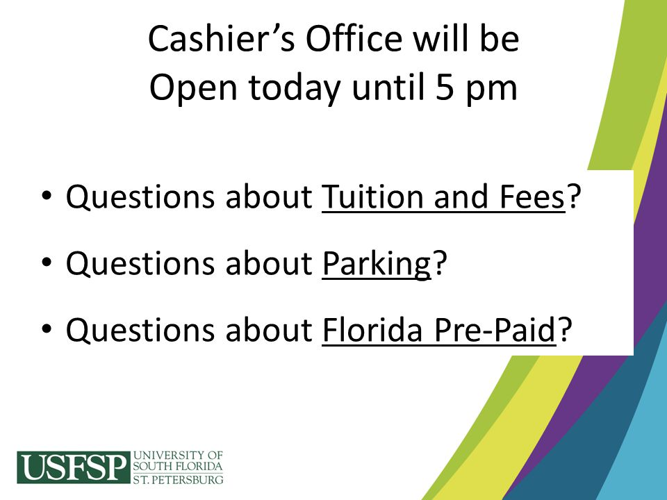 Cashier's Office will be Open today until 5 pm