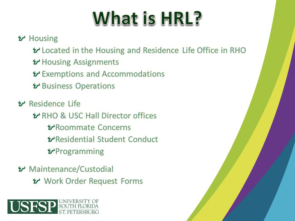 What is HRL Housing. Located in the Housing and Residence Life Office in RHO. Housing Assignments.
