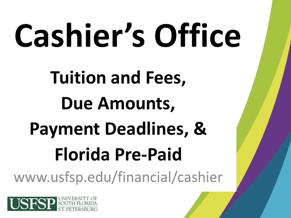 Cashier's Office Tuition and Fees, Due Amounts, Payment Deadlines, &