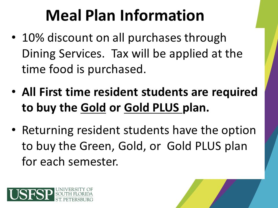 Meal Plan Information 10% discount on all purchases through Dining Services. Tax will be applied at the time food is purchased.