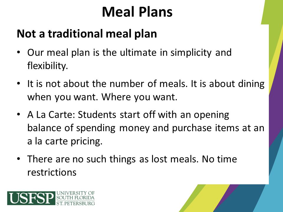 Meal Plans Not a traditional meal plan