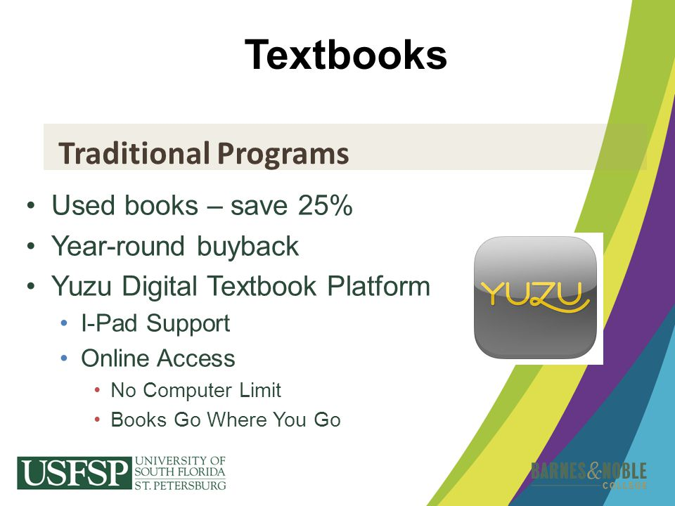 Textbooks Traditional Programs Used books – save 25%