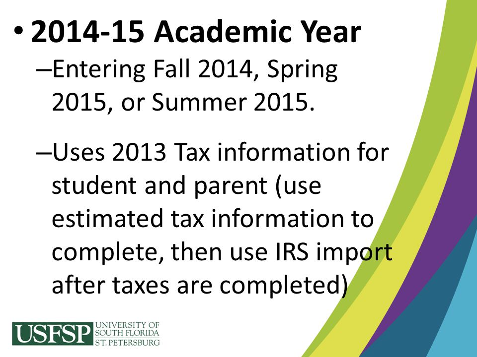 2014-15 Academic Year Entering Fall 2014, Spring 2015, or Summer 2015.