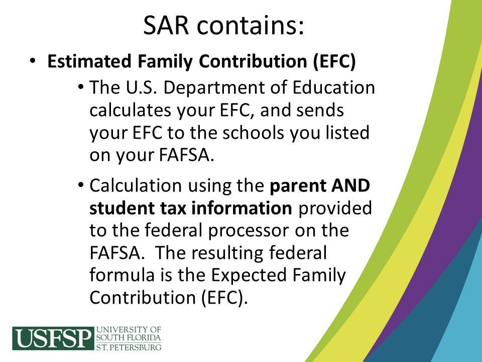 SAR contains: Estimated Family Contribution (EFC)