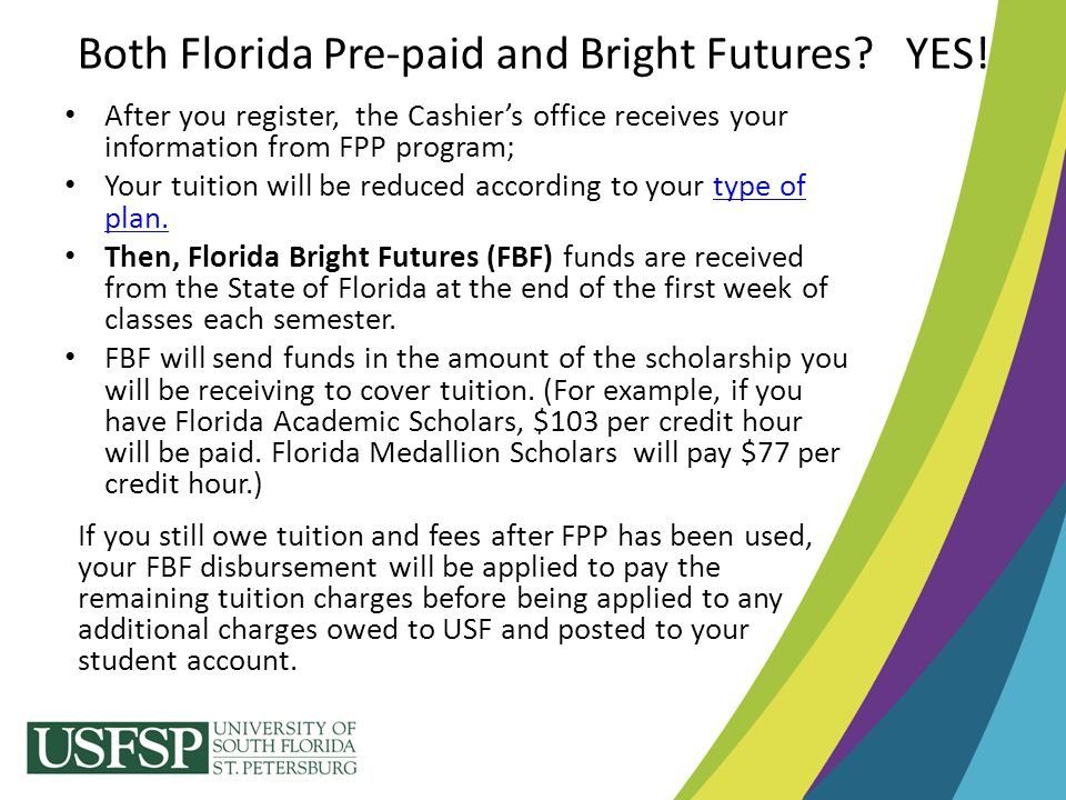 Both Florida Pre-paid and Bright Futures YES!