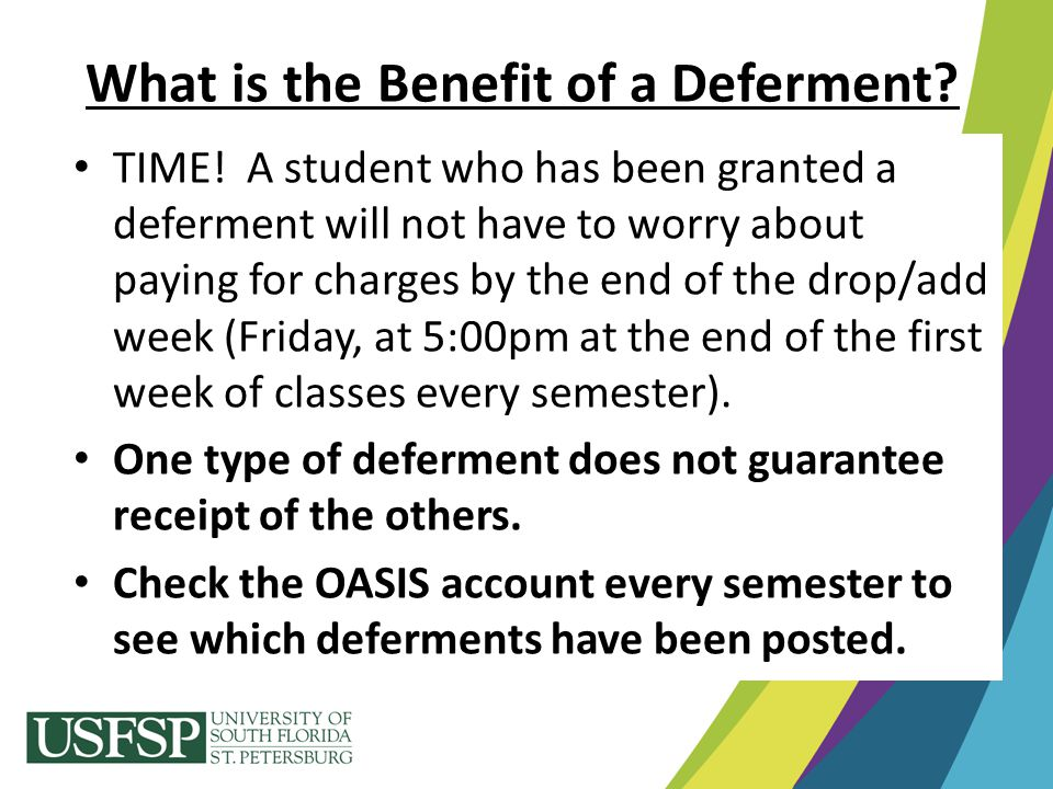 What is the Benefit of a Deferment