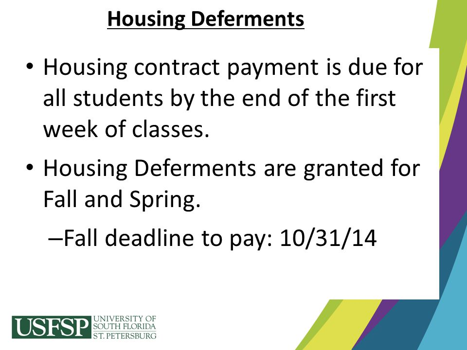 Housing Deferments are granted for Fall and Spring.