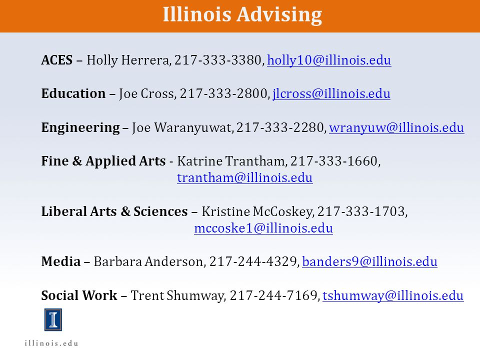 Illinois Advising ACES – Holly Herrera, 217-333-3380, holly10@illinois.edu. Education – Joe Cross, 217-333-2800, jlcross@illinois.edu.