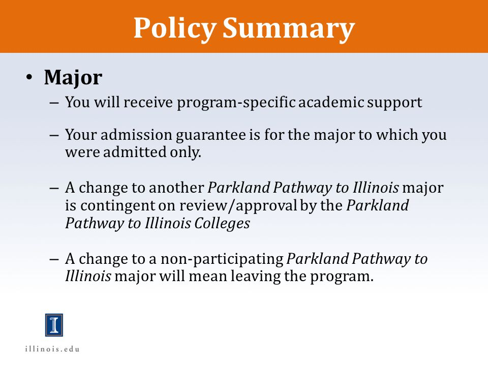 Policy Summary Major. You will receive program-specific academic support.